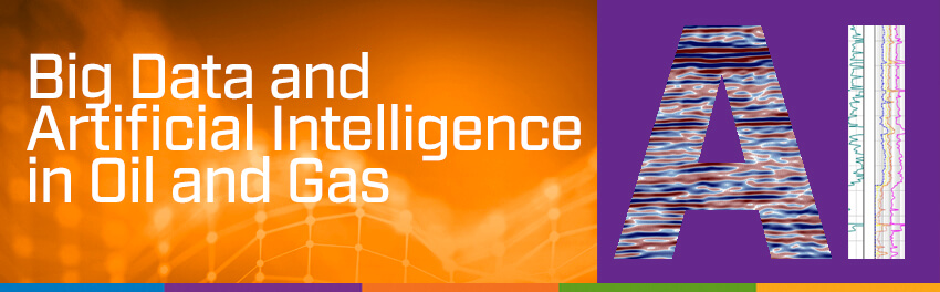 Big Data and Artificial Intelligence in Oil and Gas