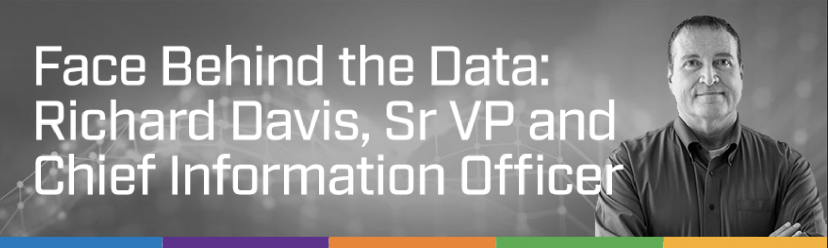 Richard Davis, Senior Vice President and Chief Information Officer, shares his passion for oil and gas data management in IT infrastructure and multi-cloud computing.